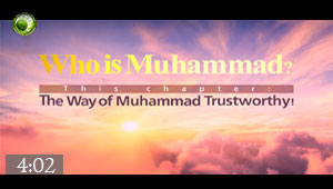Video / The way of Muhammad Trustworthy