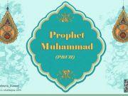 Prophet of Islam (PBUH): Biography, Characteristics & Teachings